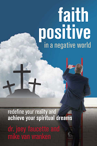 Faith Positive in a NegativeWorld