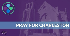 CBF of South Carolina offers lament for victims in Charleston church shooting