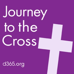 Journey to the Cross, Lenten season devotions will begin February 17 on d365