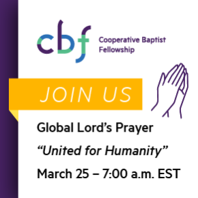 CBF's Baxley invites Cooperative Baptists to join global Christians in reciting Lord'sPrayer