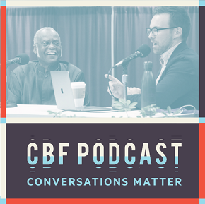 CBF Podcast: Matt and Laurie Krieg, An Impossible Marriage