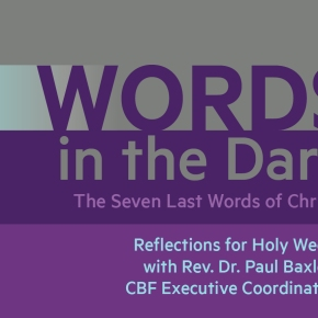 Words in the Dark: The Seven Last Words of Christ – PalmSunday