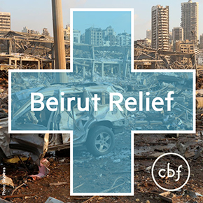 CBF requests support for urgent relief efforts in Beirut