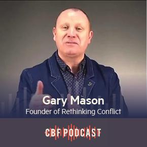 CBF Podcast: Gary Mason, RethinkingConflict