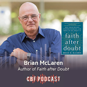 CBF Podcast: Brian McLaren, Faith After Doubt