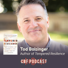 CBF Podcast: Tod Bolsinger, Tempered Resilience