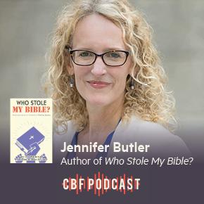 CBF Podcast: Jennifer Butler, Who Stole MyBible?