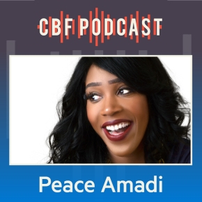 CBF Podcast: Peace Amadi, Spiritually Bypassing DifficultEmotions