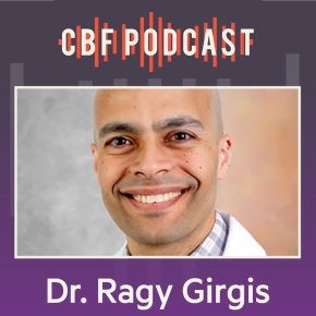 CBF Podcast: The Intersection of Psychiatry and Demonology, Featuring Dr. RagyGirgis