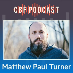 CBF Podcast: Rachel Held Evans and Matthew Paul Turner, What Is GodLike?